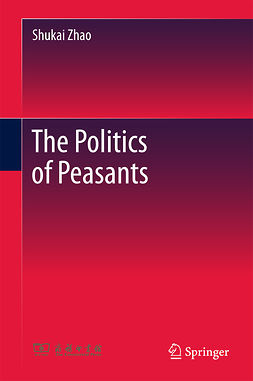 Zhao, Shukai - The Politics of Peasants, e-bok