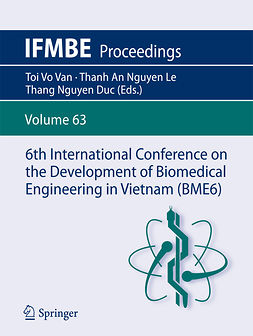 Duc, Thang Nguyen - 6th International Conference on the Development of Biomedical Engineering in Vietnam (BME6), e-bok