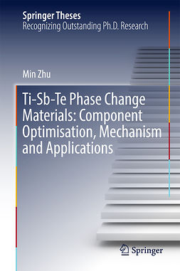 Zhu, Min - Ti-Sb-Te Phase Change Materials: Component Optimisation, Mechanism and Applications, e-bok