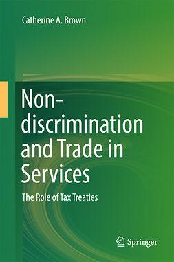 Brown, Catherine A. - Non-discrimination and Trade in Services, e-bok