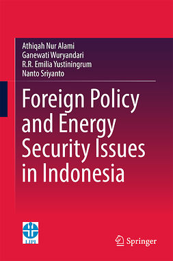 Alami, Athiqah Nur - Foreign Policy and Energy Security Issues in Indonesia, e-kirja