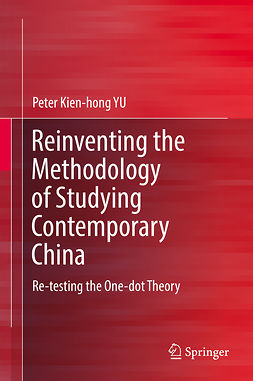 YU, Peter Kien-hong - Reinventing the Methodology of Studying Contemporary China, ebook