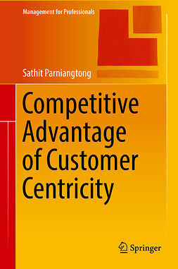 Parniangtong, Sathit - Competitive Advantage of Customer Centricity, ebook