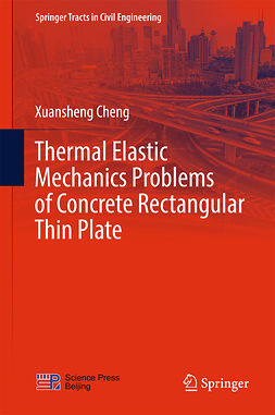 Cheng, Xuansheng - Thermal Elastic  Mechanics Problems of Concrete Rectangular Thin Plate, ebook
