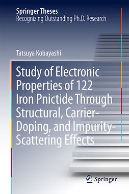 Kobayashi, Tatsuya - Study of Electronic Properties of 122 Iron Pnictide Through Structural, Carrier-Doping, and Impurity-Scattering Effects, e-kirja