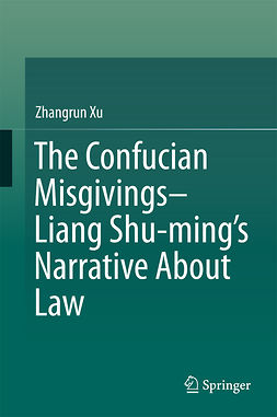 Xu, Zhangrun - The Confucian Misgivings--Liang Shu-ming's Narrative About Law, ebook