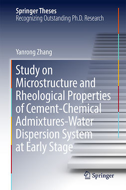 Zhang, Yanrong - Study on Microstructure and Rheological Properties of Cement-Chemical Admixtures-Water Dispersion System at Early Stage, e-kirja