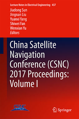 Fan, Shiwei - China Satellite Navigation Conference (CSNC) 2017 Proceedings: Volume I, ebook
