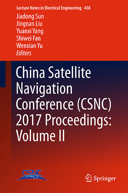 Fan, Shiwei - China Satellite Navigation Conference (CSNC) 2017 Proceedings: Volume II, ebook