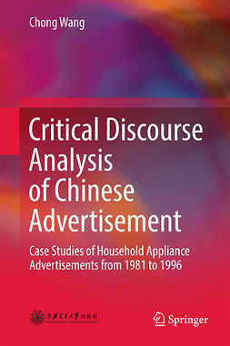 Wang, Chong - Critical Discourse Analysis of Chinese Advertisement, ebook