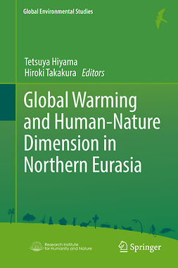 Hiyama, Tetsuya - Global Warming and Human - Nature Dimension in Northern Eurasia, ebook