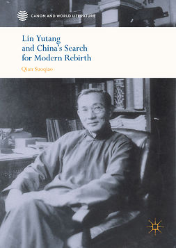 Suoqiao, Qian - Lin Yutang and China's Search for Modern Rebirth, ebook
