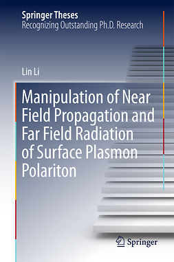 Li, Lin - Manipulation of Near Field Propagation and Far Field Radiation of Surface Plasmon Polariton, ebook