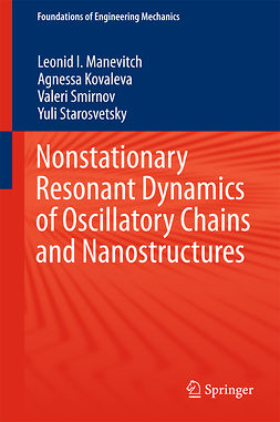 Kovaleva, Agnessa - Nonstationary Resonant Dynamics of Oscillatory Chains and Nanostructures, ebook
