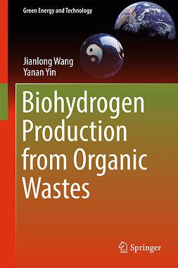 Wang, Jianlong - Biohydrogen Production from Organic Wastes, e-kirja