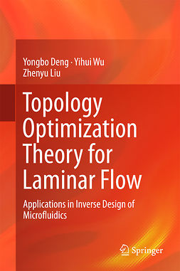 Deng, Yongbo - Topology Optimization Theory for Laminar Flow, ebook