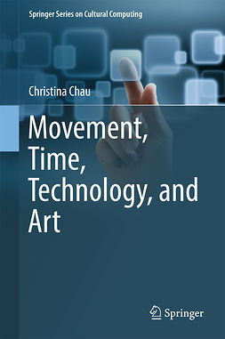 Chau, Christina - Movement, Time, Technology, and Art, ebook
