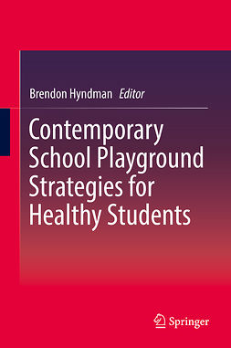 Hyndman, Brendon - Contemporary School Playground Strategies for Healthy Students, ebook