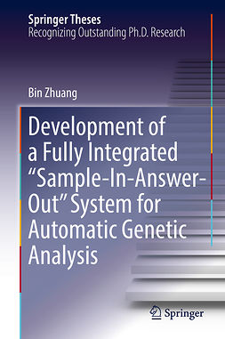 "Zhuang, Bin - Development of a Fully Integrated ""Sample-In-Answer-Out"" System for Automatic Genetic Analysis, e-bok"