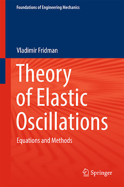 Fridman, Vladimir - Theory of Elastic Oscillations, ebook