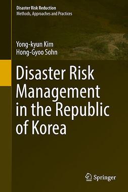 Kim, Yong-kyun - Disaster Risk Management in the Republic of Korea, e-kirja
