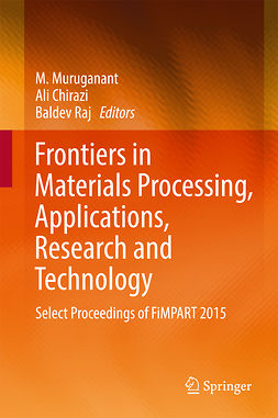 Chirazi, Ali - Frontiers in Materials Processing, Applications, Research and Technology, ebook