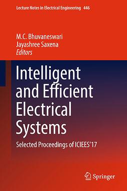 Bhuvaneswari, M.C. - Intelligent and Efficient Electrical Systems, e-kirja