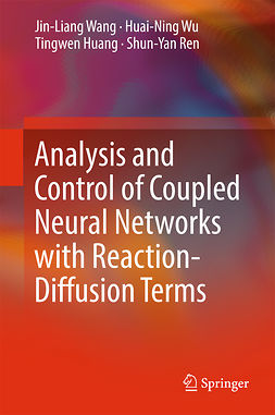 Huang, Tingwen - Analysis and Control of Coupled Neural Networks with Reaction-Diffusion Terms, ebook