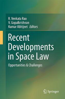 Abhijeet, Kumar - Recent Developments in Space Law, ebook