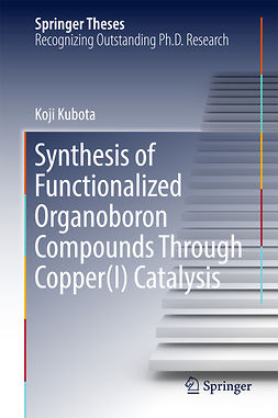 Kubota, Koji - Synthesis of Functionalized Organoboron Compounds Through Copper(I) Catalysis, ebook
