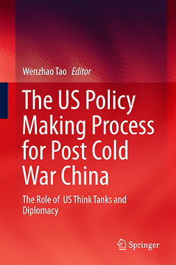 Tao, Wenzhao - The US Policy Making Process for Post Cold War China, ebook