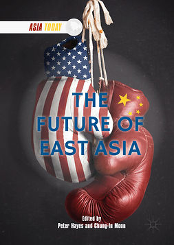 Hayes, Peter - The Future of East Asia, e-kirja