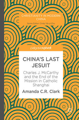 Clark, Amanda C. R. - China's Last Jesuit, ebook
