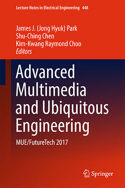 Chen, Shu-Ching - Advanced Multimedia and Ubiquitous Engineering, e-bok