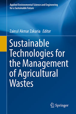 Zakaria, Zainul Akmar - Sustainable Technologies for the Management of Agricultural Wastes, ebook