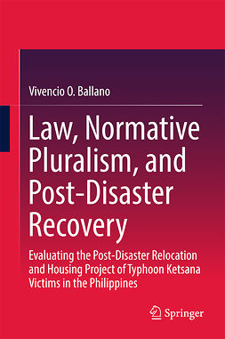 Ballano, Vivencio O. - Law, Normative Pluralism, and Post-Disaster Recovery, ebook