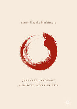 Hashimoto, Kayoko - Japanese Language and Soft Power in Asia, ebook