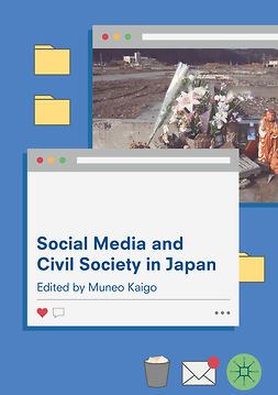 Kaigo, Muneo - Social Media and Civil Society in Japan, ebook