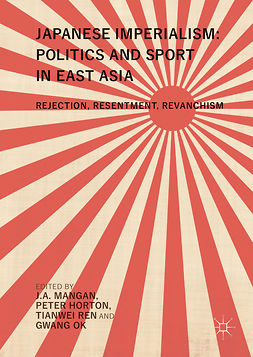 Horton, Peter - Japanese Imperialism: Politics and Sport in East Asia, ebook