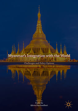 De, Prabir - Myanmar's Integration with the World, ebook