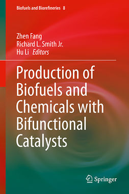 Fang, Zhen - Production of Biofuels and Chemicals with Bifunctional Catalysts, ebook