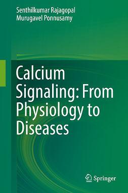 Ponnusamy, Murugavel - Calcium Signaling: From Physiology to Diseases, ebook