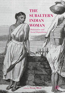 Misir, Prem - The Subaltern Indian Woman, ebook