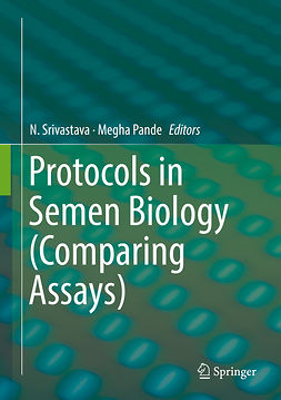Pande, Megha - Protocols in Semen Biology (Comparing Assays), ebook