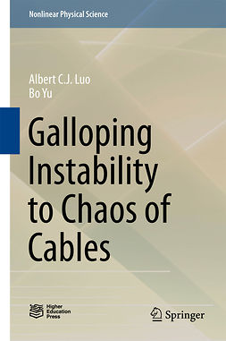 Luo, Albert C. J. - Galloping Instability to Chaos of Cables, ebook