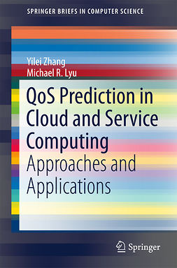 Lyu, Michael R. - QoS Prediction in Cloud and Service Computing, ebook