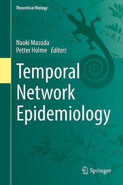 Holme, Petter - Temporal Network Epidemiology, e-kirja