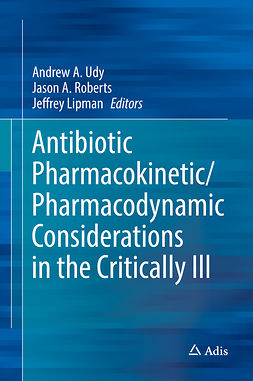 Lipman, Jeffrey - Antibiotic Pharmacokinetic/Pharmacodynamic Considerations in the Critically Ill, ebook
