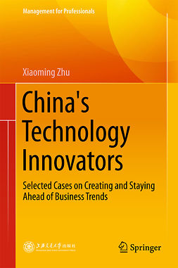 Zhu, Xiaoming - China's Technology Innovators, e-kirja