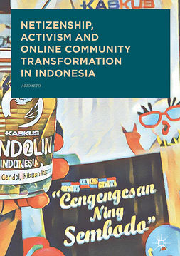 Seto, Ario - Netizenship, Activism and Online Community Transformation in Indonesia, ebook